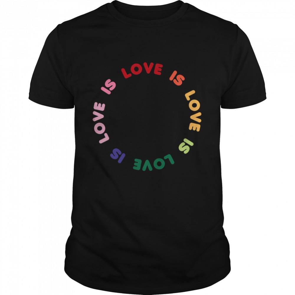 Trendy Love Is Love Rainbow Circle shirt