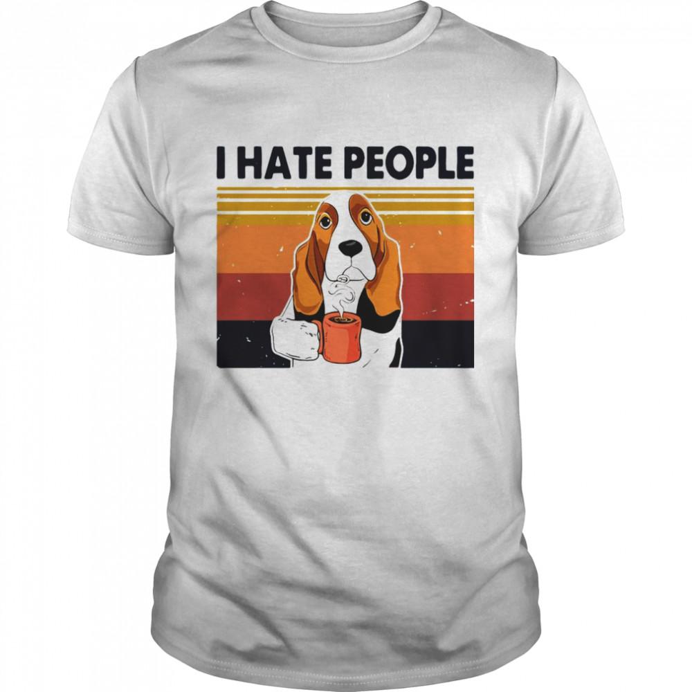 Labrador Retriever Drink Coffee I Hate People 2021 Vintage shirt