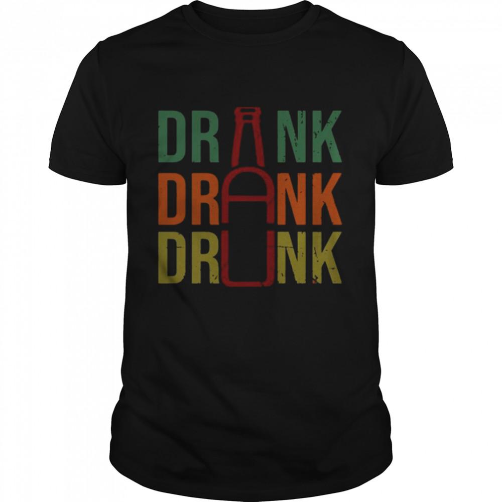 Drink Drank Drunk Beer 2021 shirt