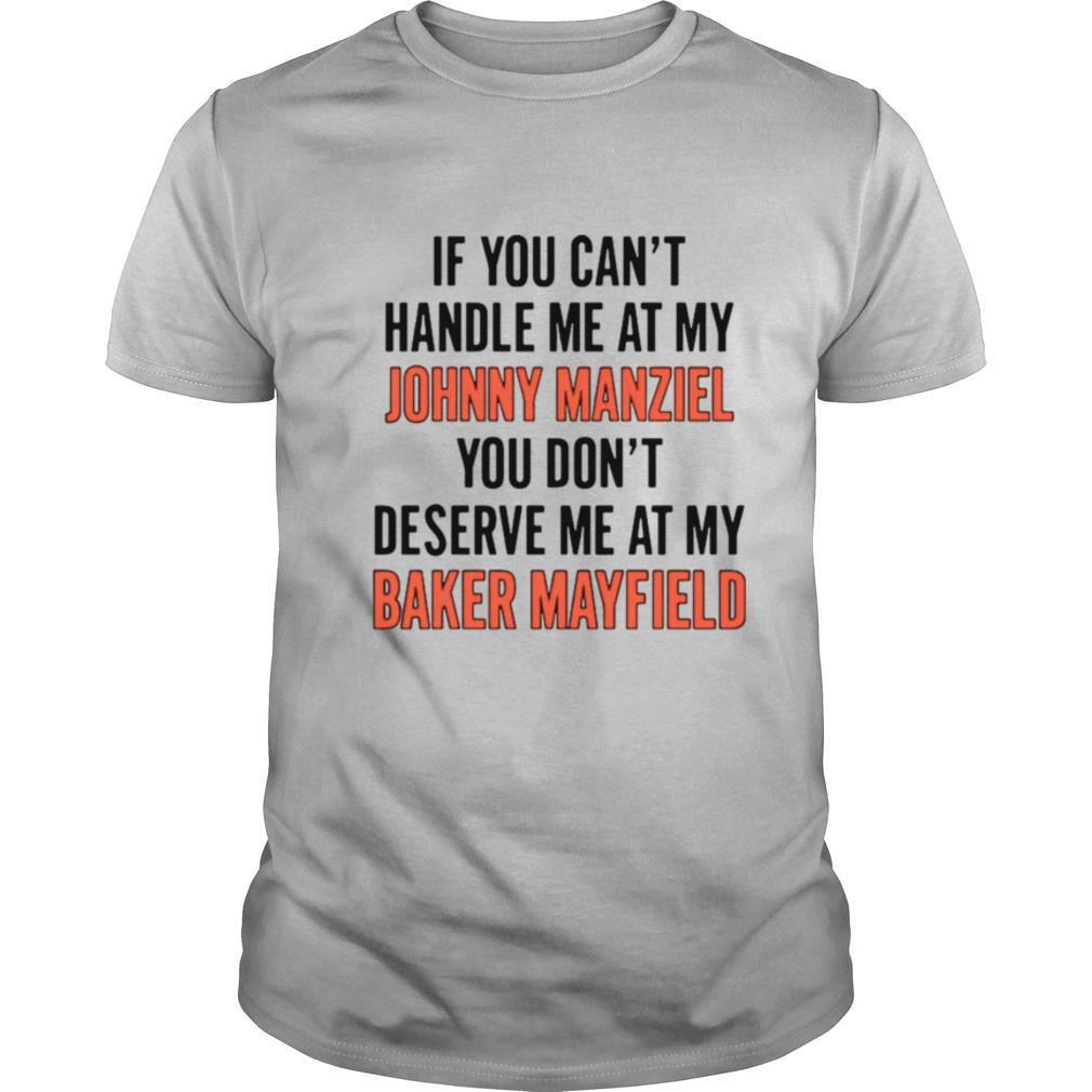 If You Can't Handle Me At My Johnny Manziel shirt