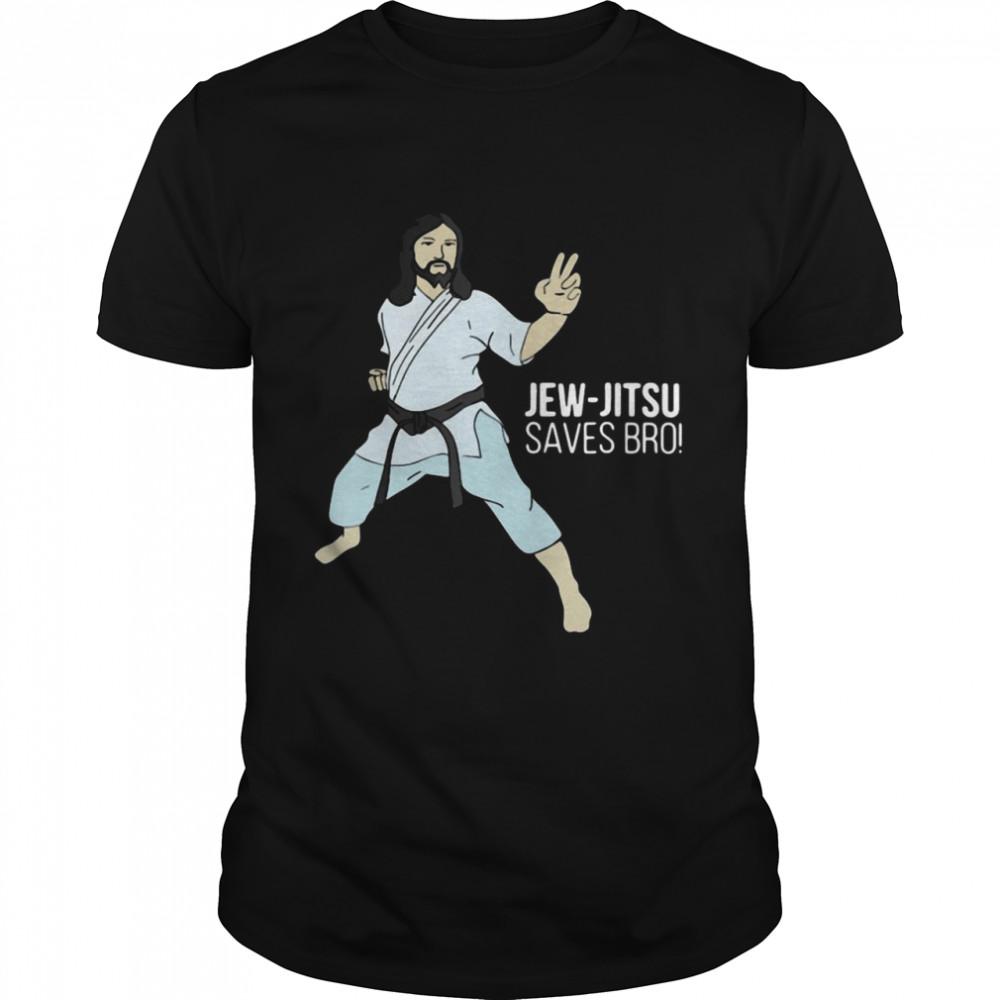 Jesus Jew Jitsu Saves Bro shirt