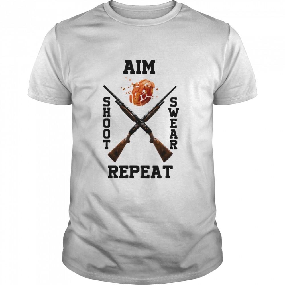 Trap Shooting Aim Shoot Swear Repeat shirt