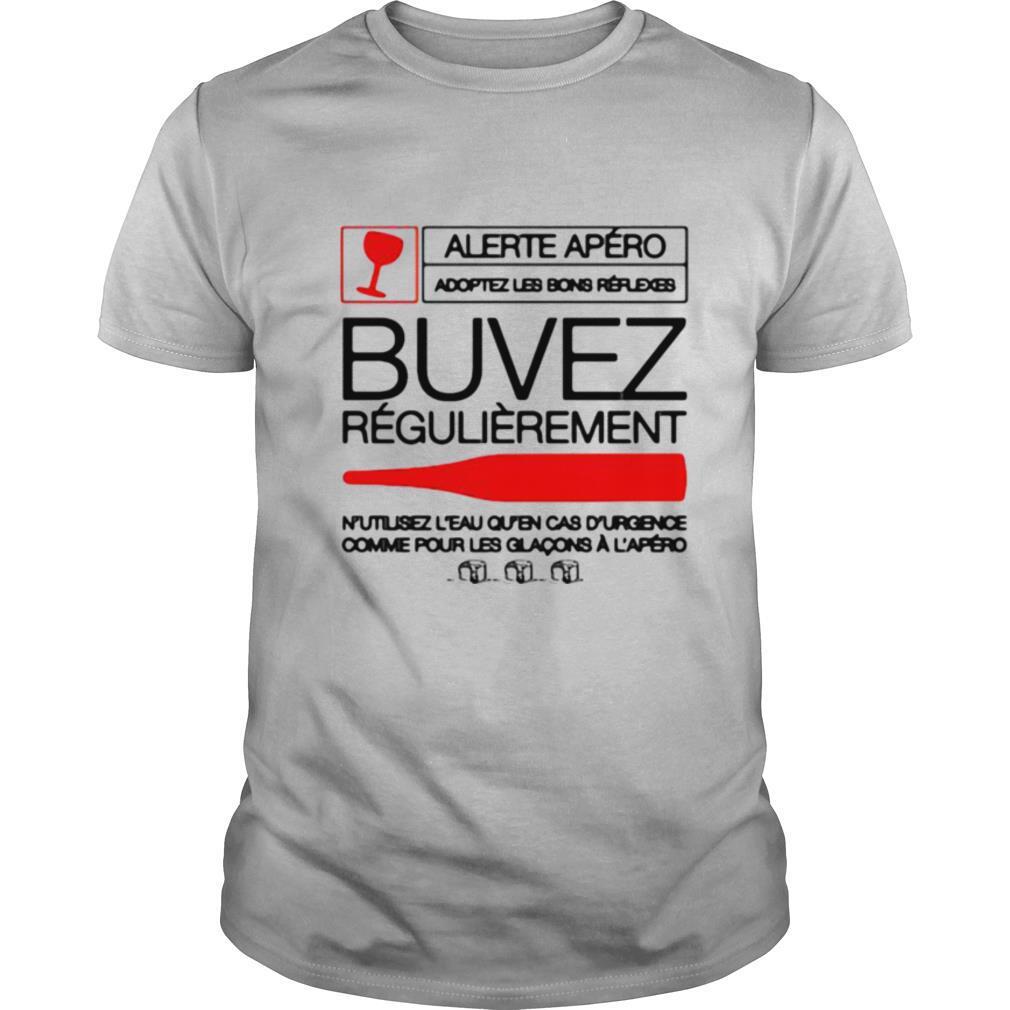 Alerite Apéro Buvez RéGulièrêmnt shirt
