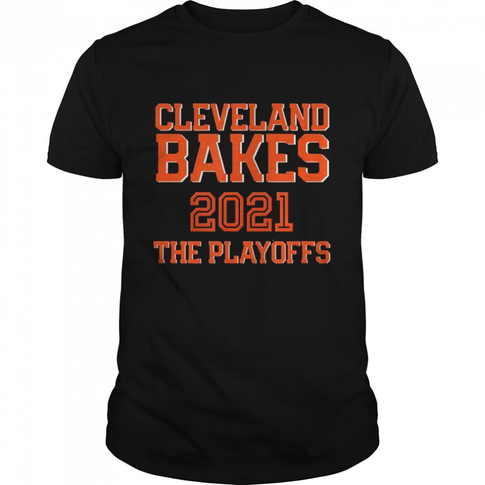 Cleveland Bakes The Playoffs 2021 Football shirt