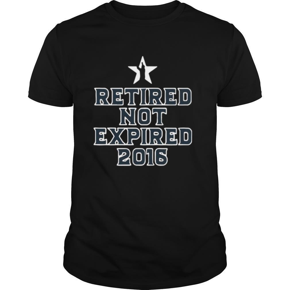 Retired Not Expired 2016 shirt