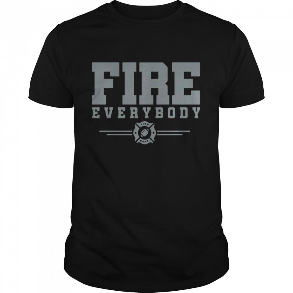 Fire Everybody Fire Dept shirt