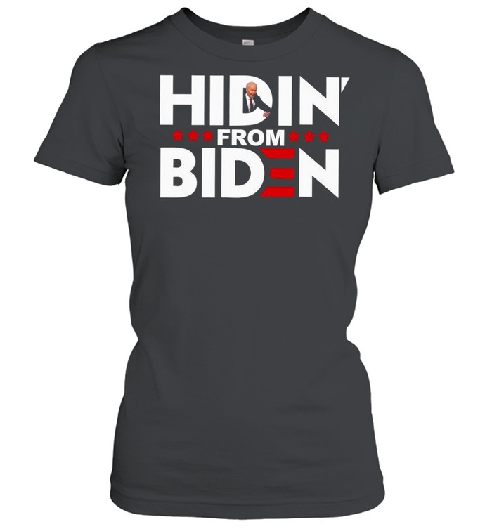 Hiden from biden shirt Classic Women's T-shirt