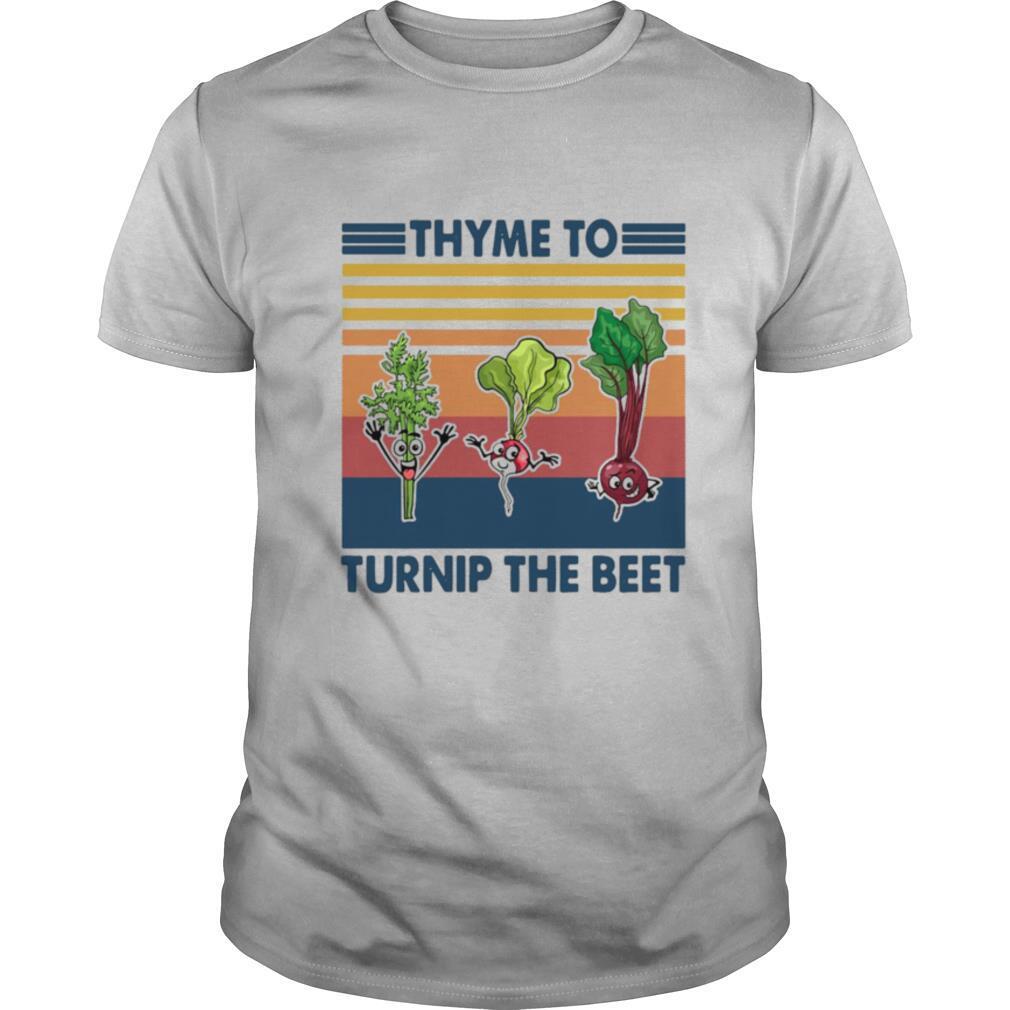 Gardening Thyme To Turnip The Beet Vintage Retro shirt