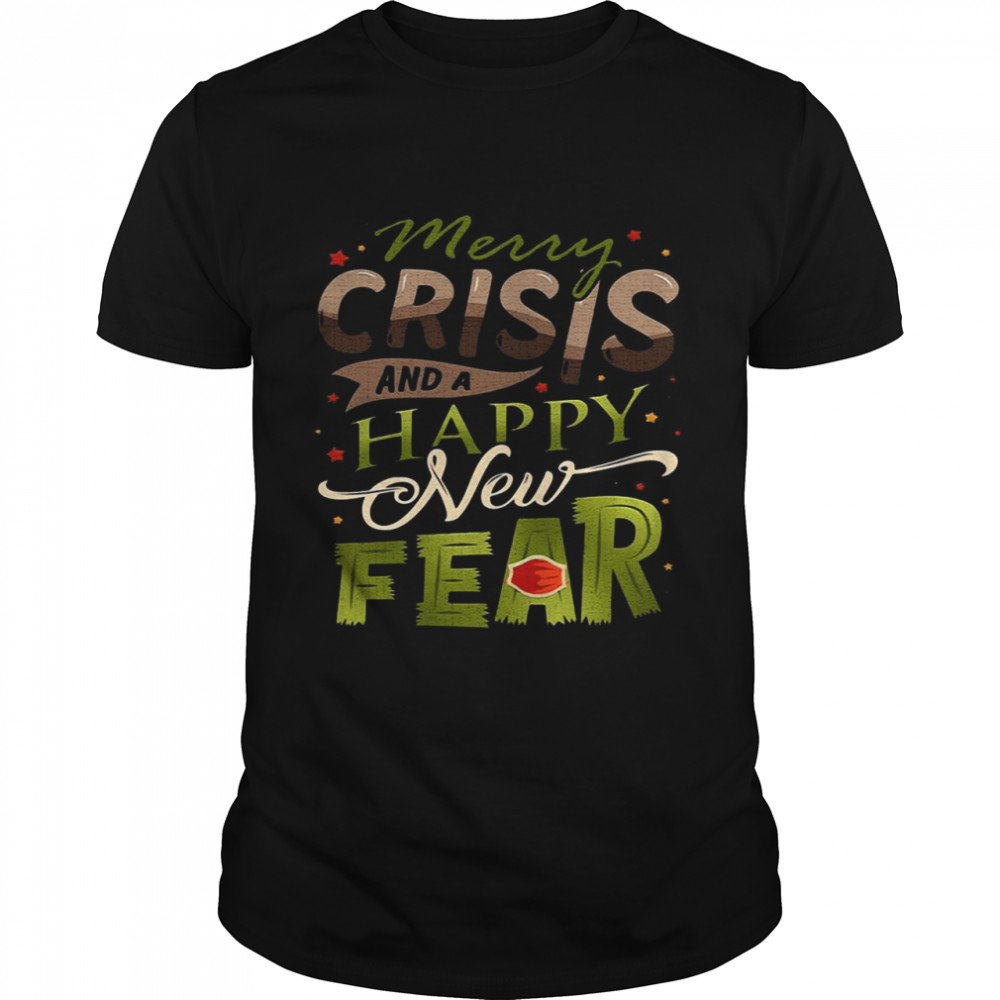 Merry Crisis And A Happy New Fear shirt