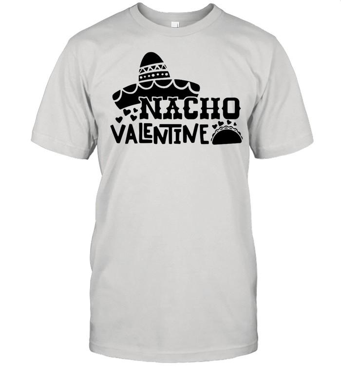 Nacho Valentine Tacos shirt