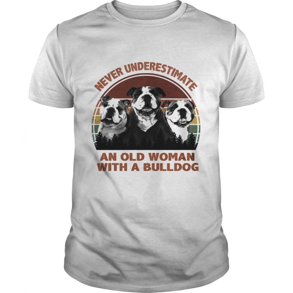 Never underestimate an old woman with a Bulldog vintage shirt