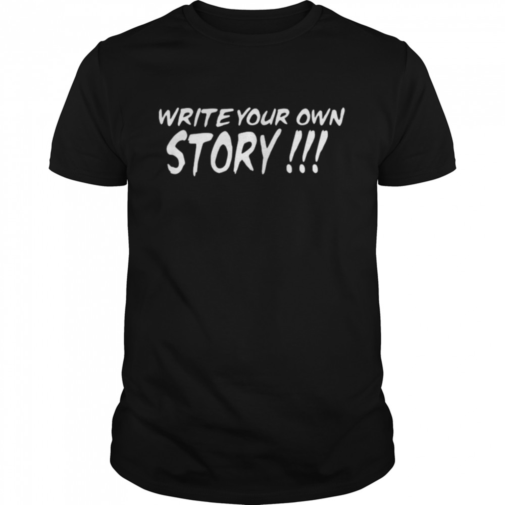 Write your own story shirt