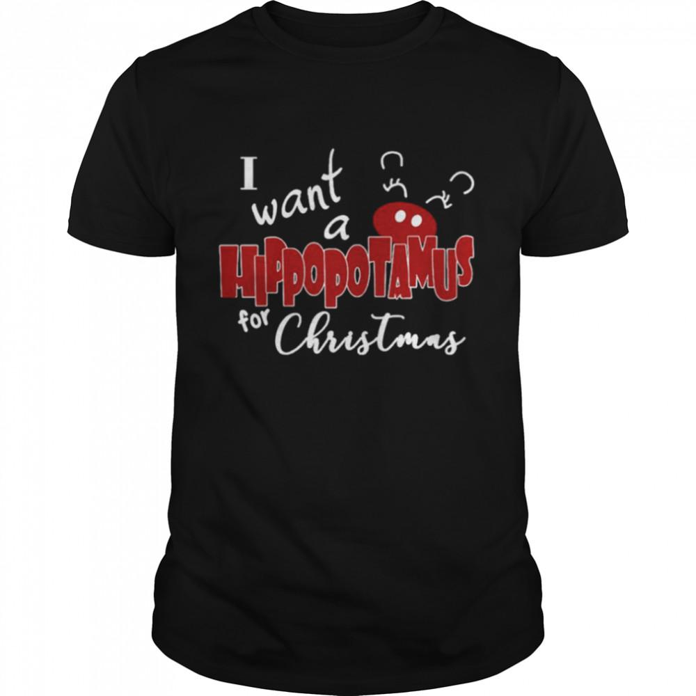 I want a hippopotamus for Christmas shirt
