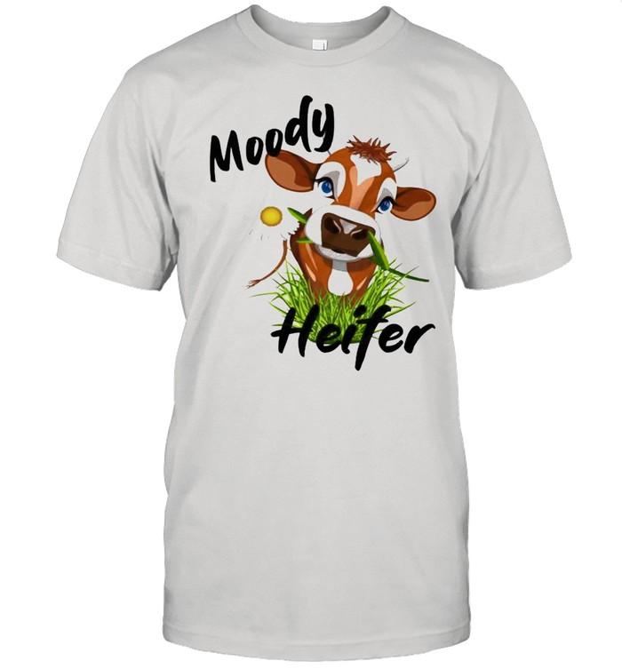 Moody heifer cow shirt