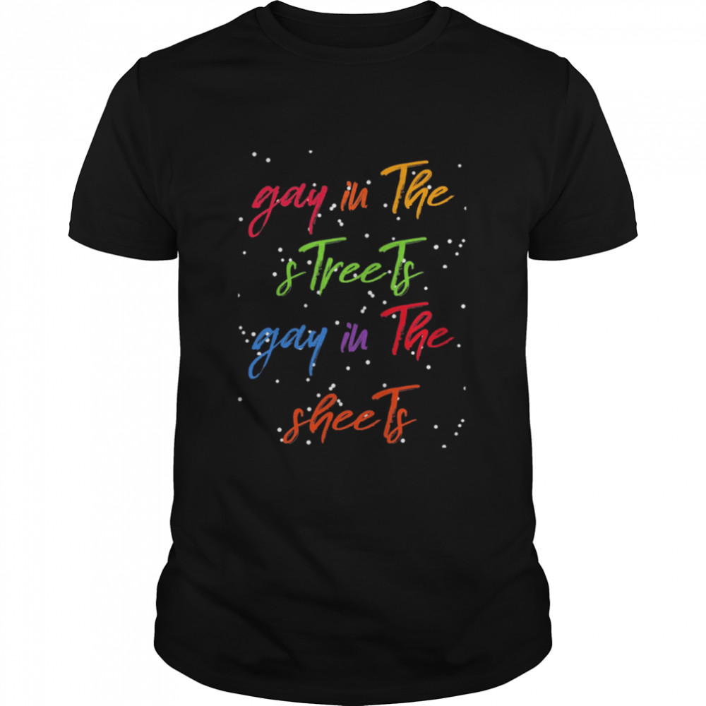 Gay in the streets gay in the sheets Christmas shirt