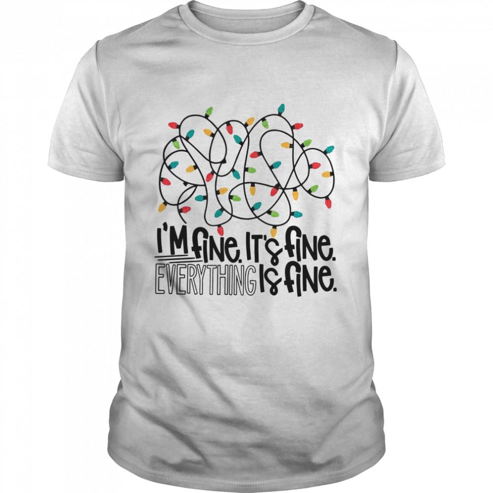 Im Fine Its Fine Everything Is Fine Light shirt
