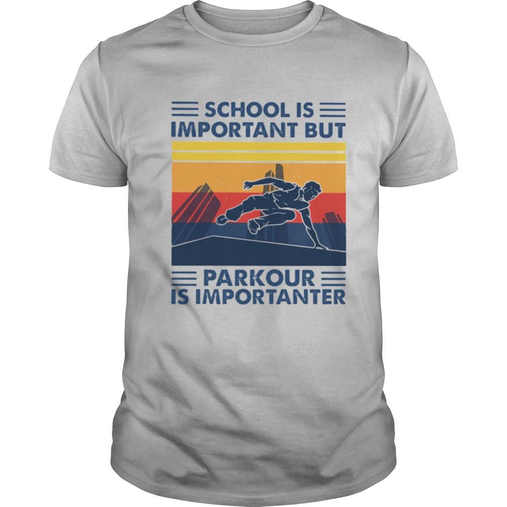School is important but Parkour is importanter vintage shirt