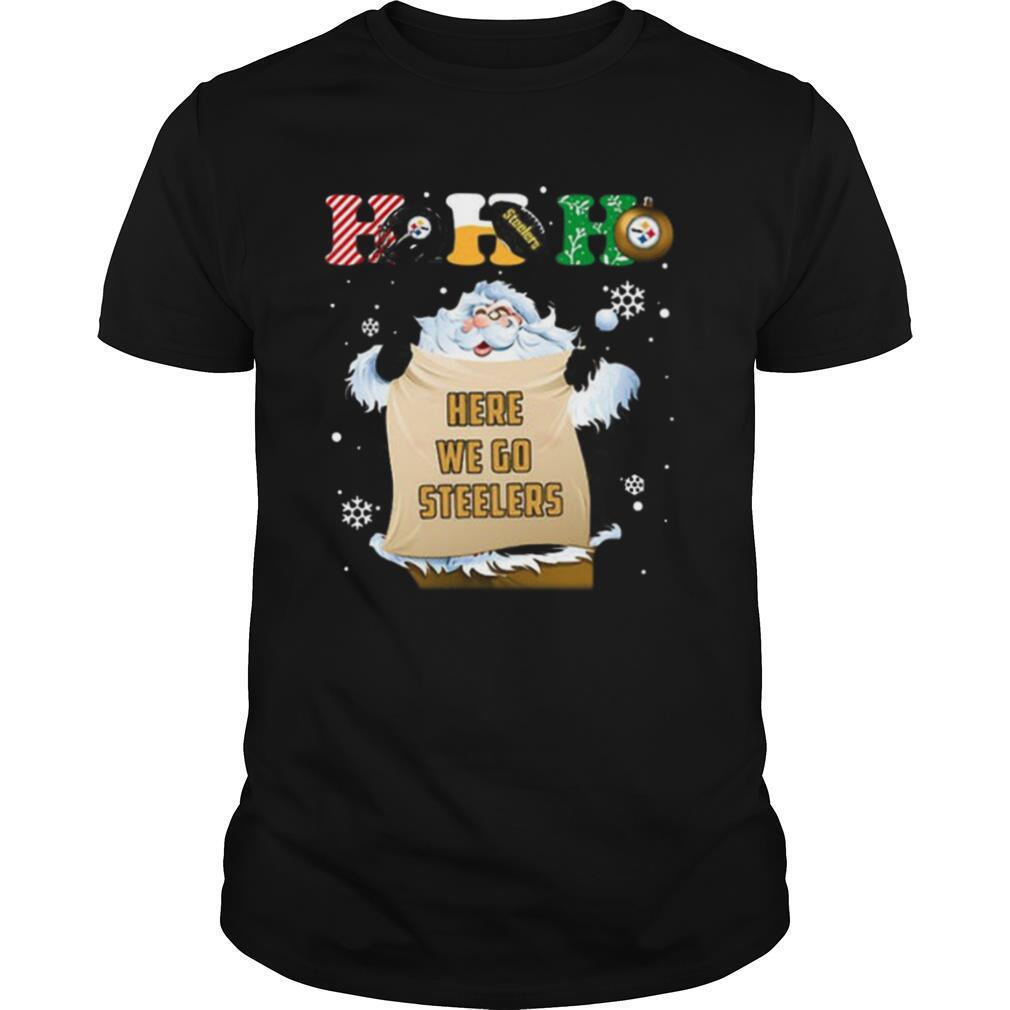Pittsburgh Steelers Ho Ho Ho Santa Here We Go Steelers Merry Christmas shirt