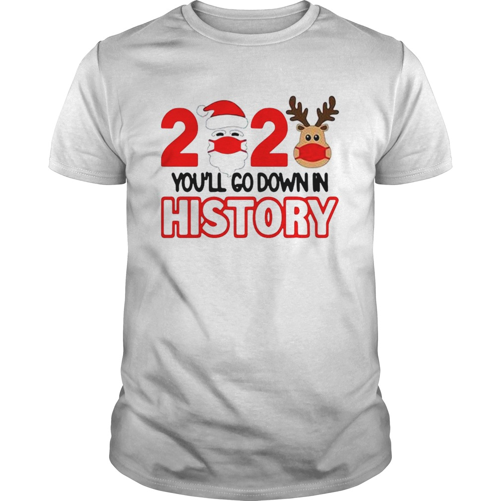 2020 quarantine youll go down in history Christmas shirt