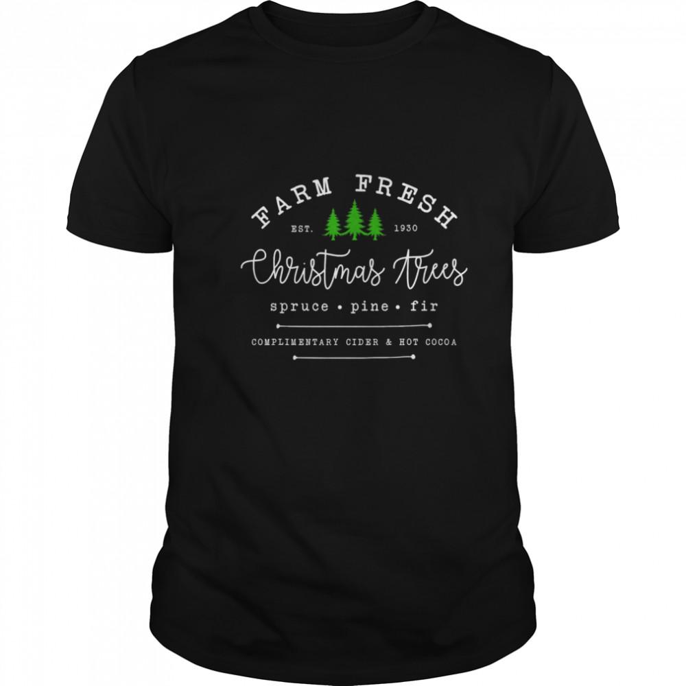 Farm Fresh Christmas Tree Spruce Pine Fir Est 1930 shirt