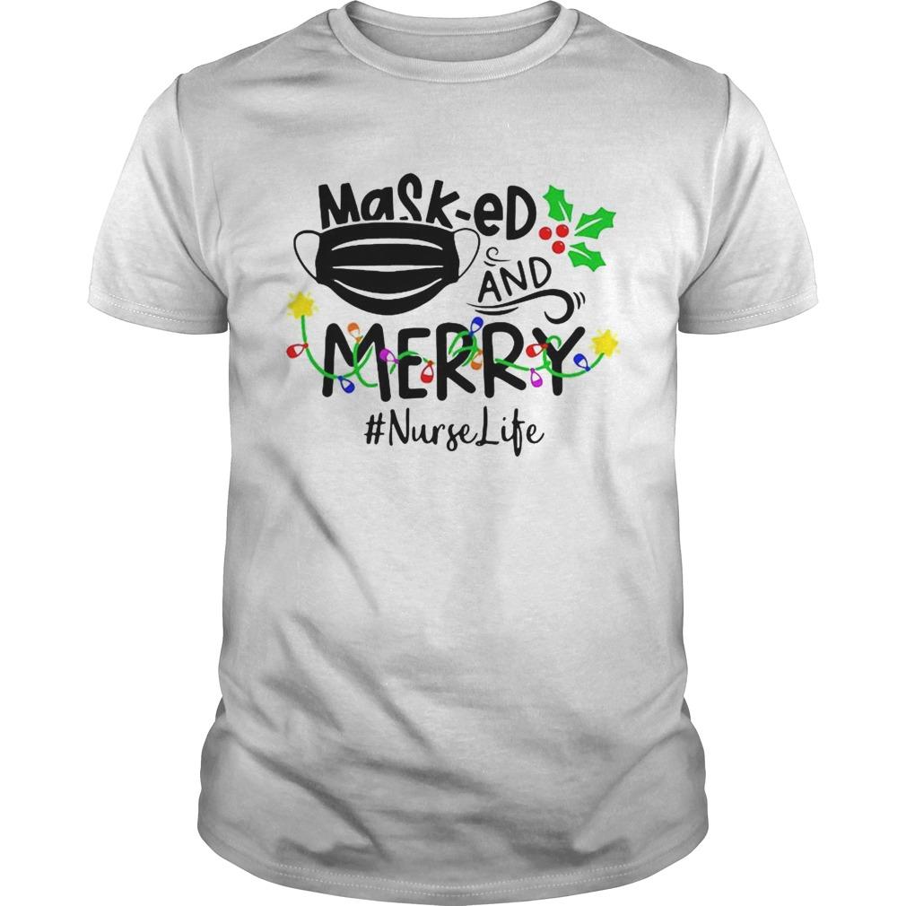 MaskEd And Merry Nurselife Christmas shirt