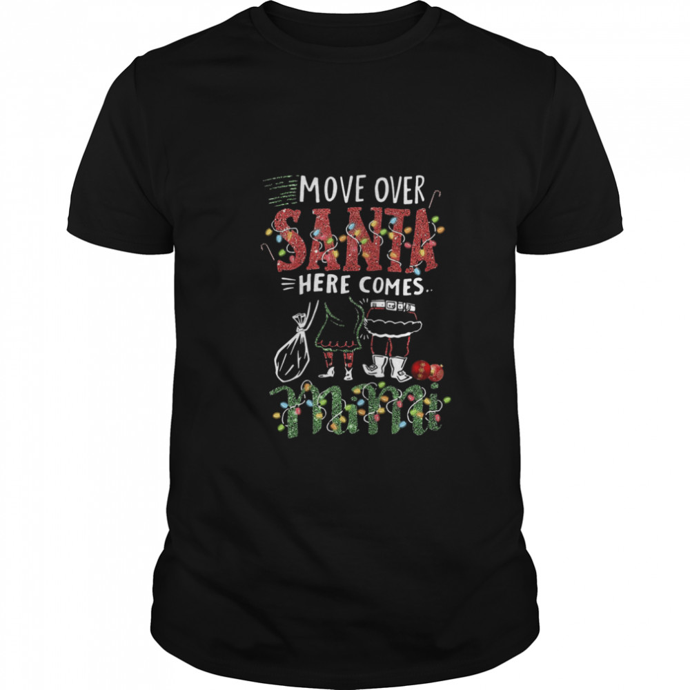 Mimi Move Over Santa Gift For You For Family Ugly Christmas shirt