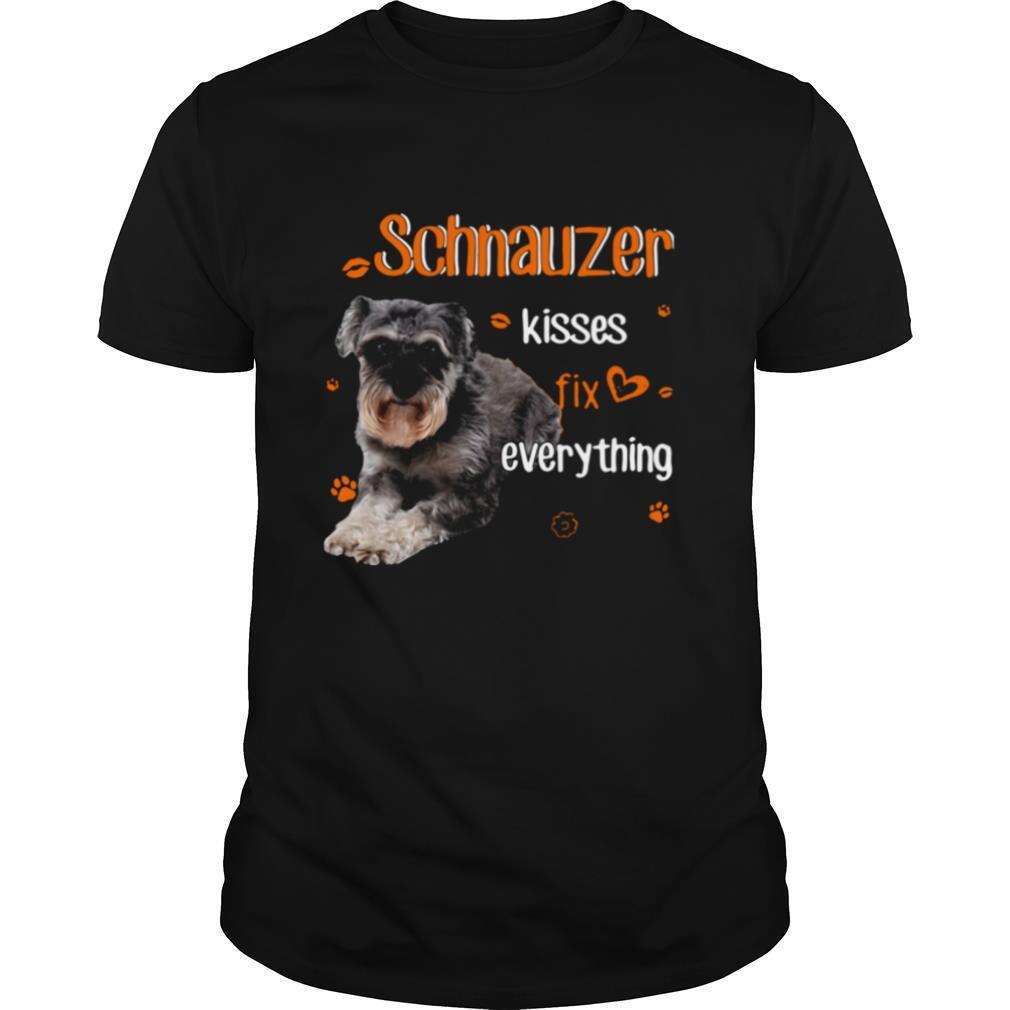 Schnauzer Kisses Fix Everything shirt