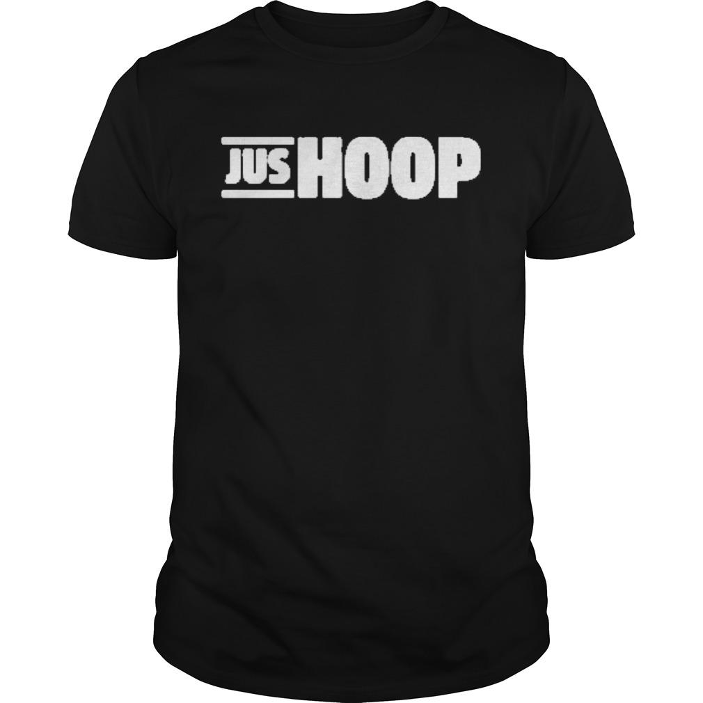 Jus hoop shirt
