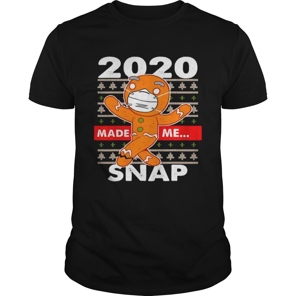 2020 Made Me Snap Gingerbread Face Mask Christmas shirt