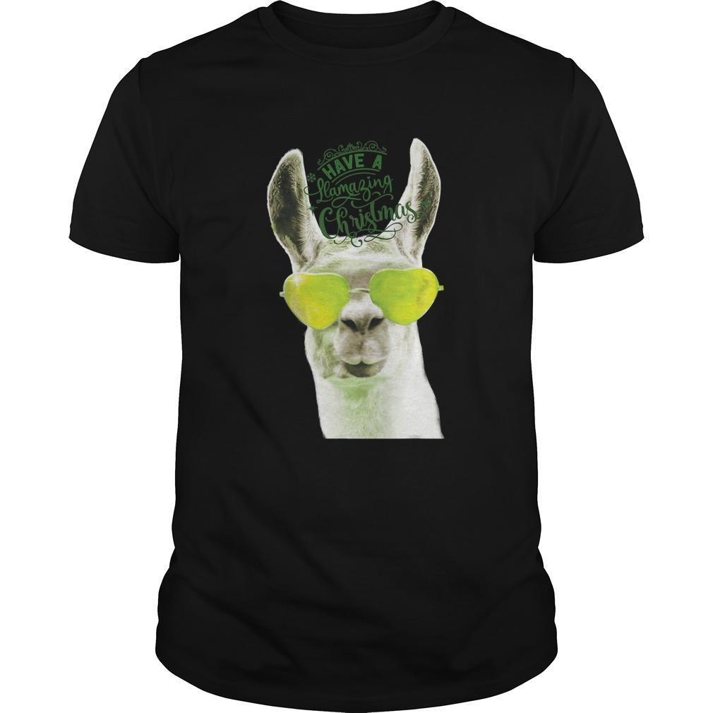 Have A Llama With Sunglasses Wishing Llamazing Amazing Christmas shirt