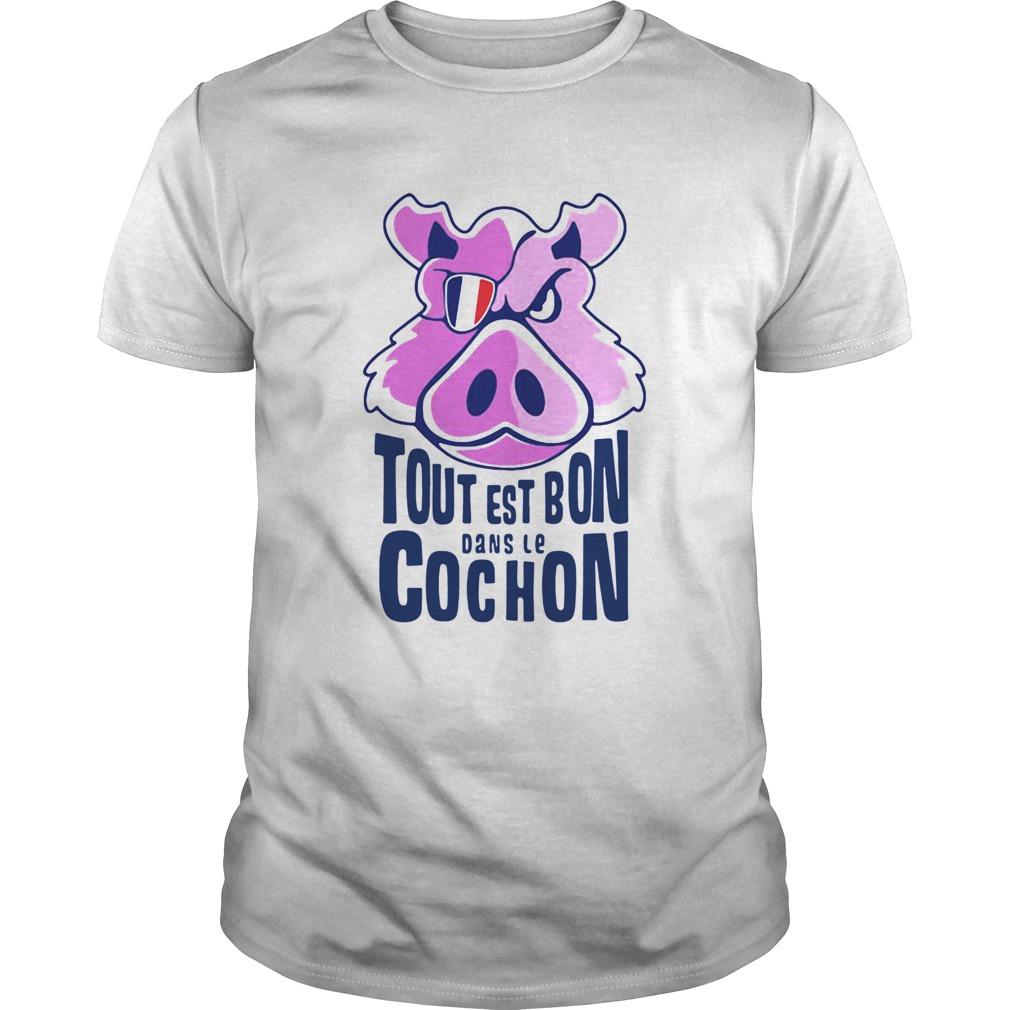 Tout Est Bon Dans Le Cochon shirt