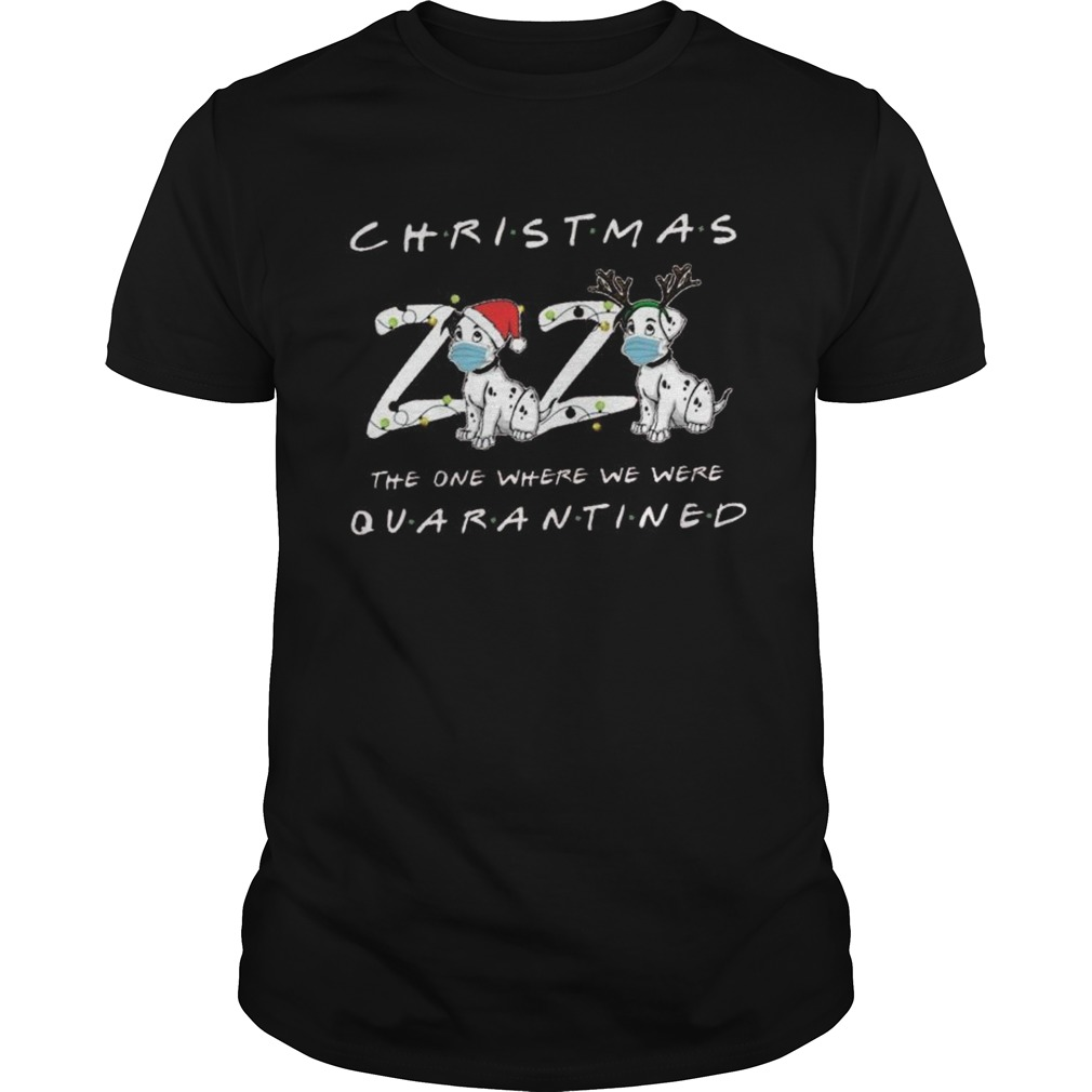 Dogs Christmas 2020 The One Where We Were Quarantined shirt