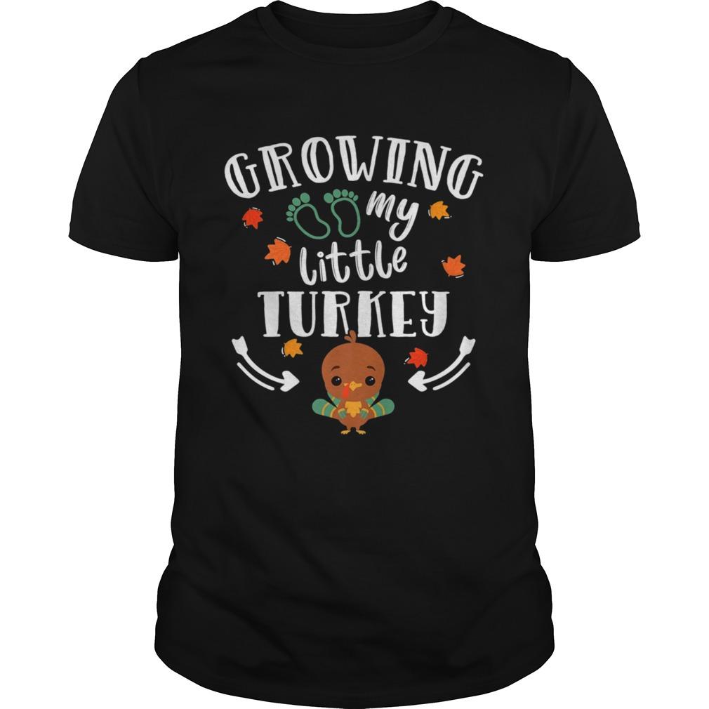Growing My Turkey Thanksgiving shirt