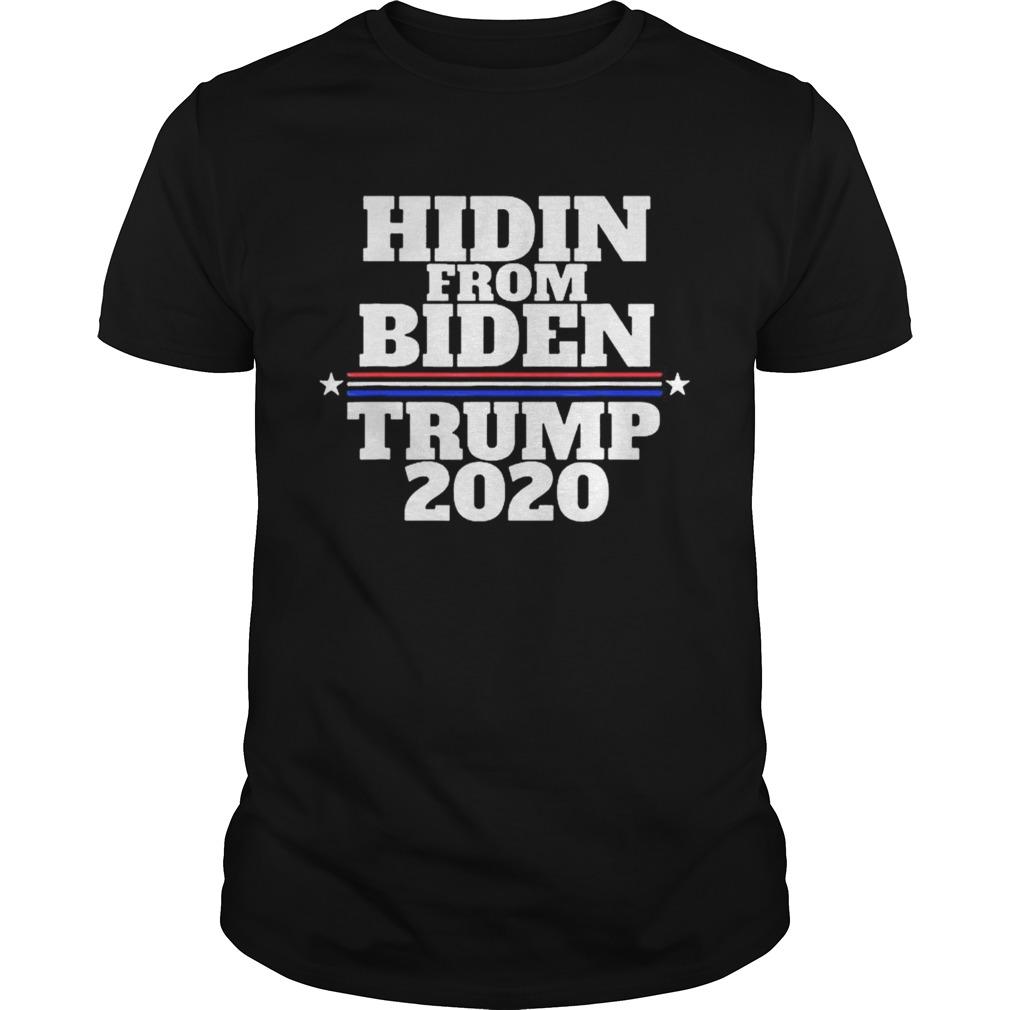 Hidin From Biden Anti Joe Trump 2020 shirt