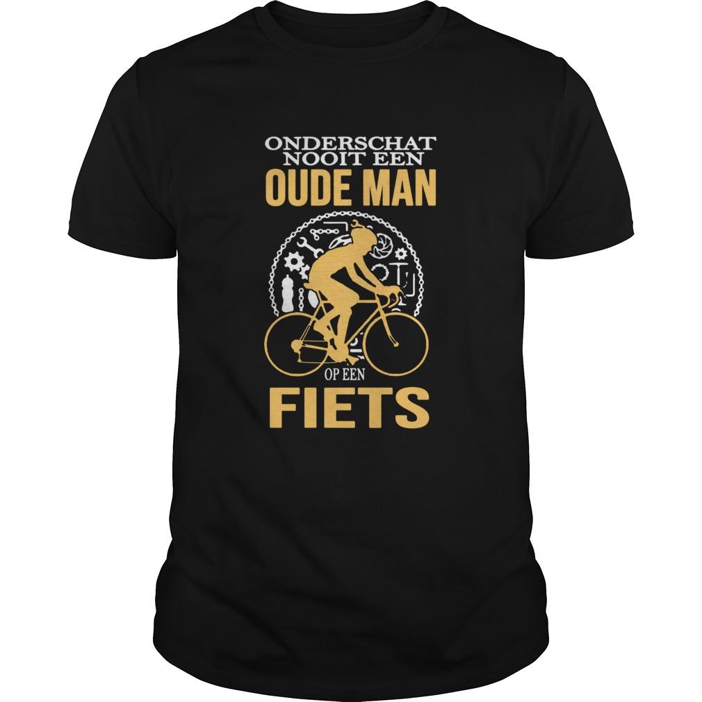 Onderschat Nooit Een Oude Man Op Een Fiets shirt