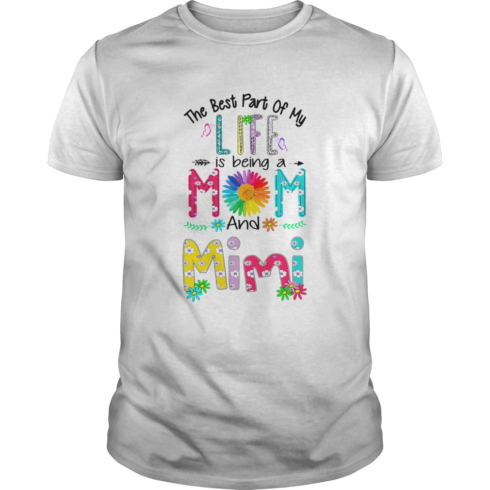 The Best Part Of My Life Is Being Mom And Mimi shirt