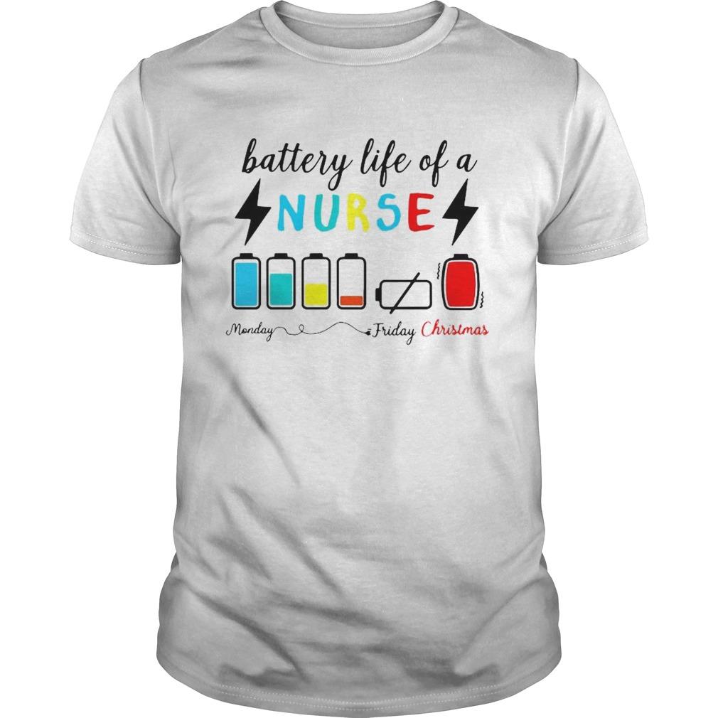 Battery Life Of A Nurse Monday Friday Christmas shirt