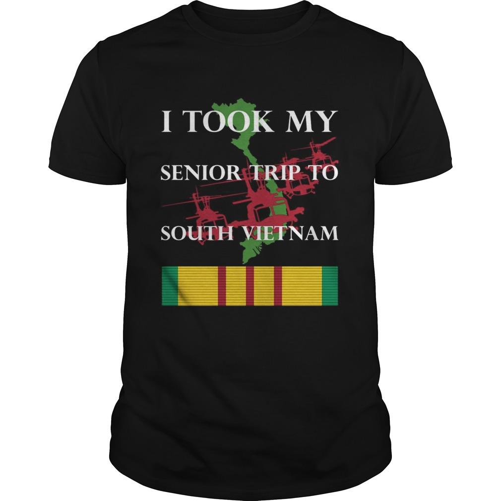 I Took My Senior Trip To South Vietnam shirt