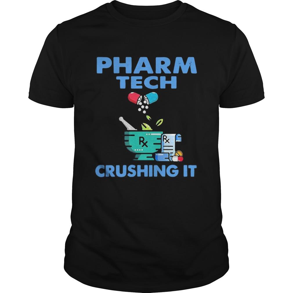 Pharm Tech Crushing It shirt