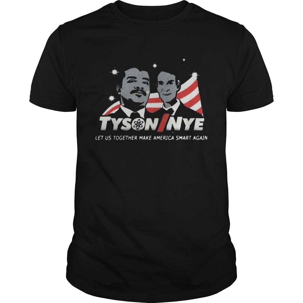 Tysoninye Let Us Together Make America Smart Again shirt
