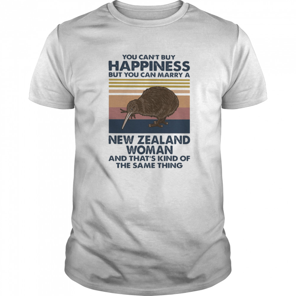 Kiwi Bird You Can't Buy Happiness But You Can Marry A New Zealand Woman Vintage Retro shirt