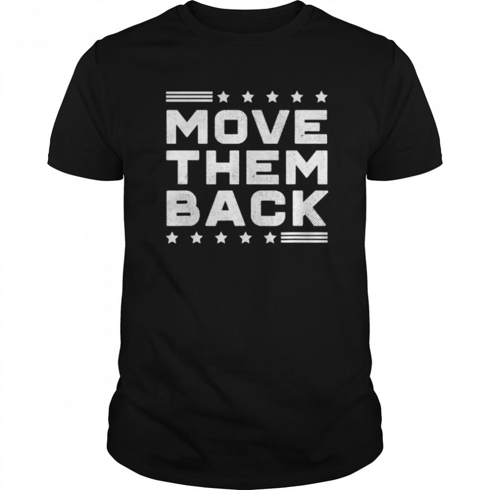 Move them back funny georgia rally trump debate 2020 shirt