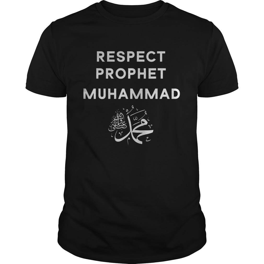 Respect prophet muhammad for muslims shirt