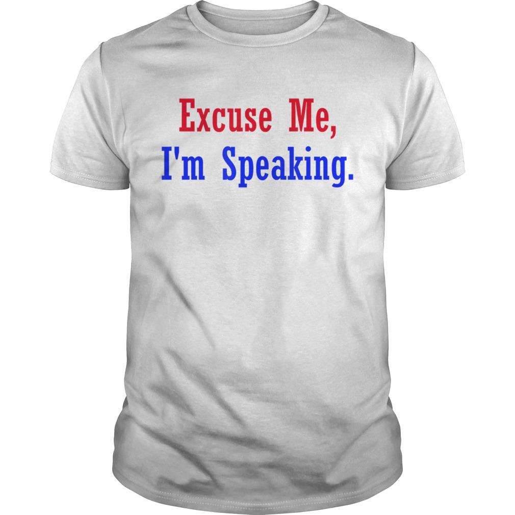 Excuse Me im Speaking KAMALA Debate 2020 shirt
