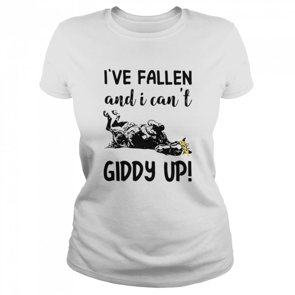 Horse I've Fallen And I Can't Giddy Up  Classic Women's