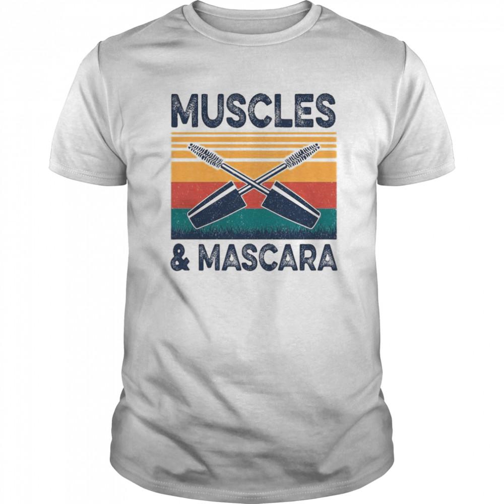 Muscles And Mascara shirt