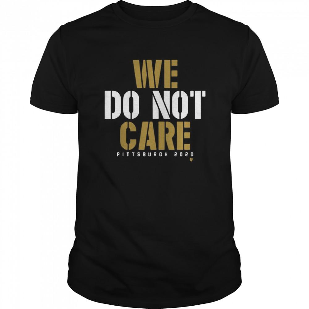 We Do Not Care shirt
