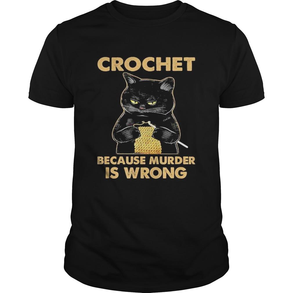 Black cat Crochet because murder is wrong shirt
