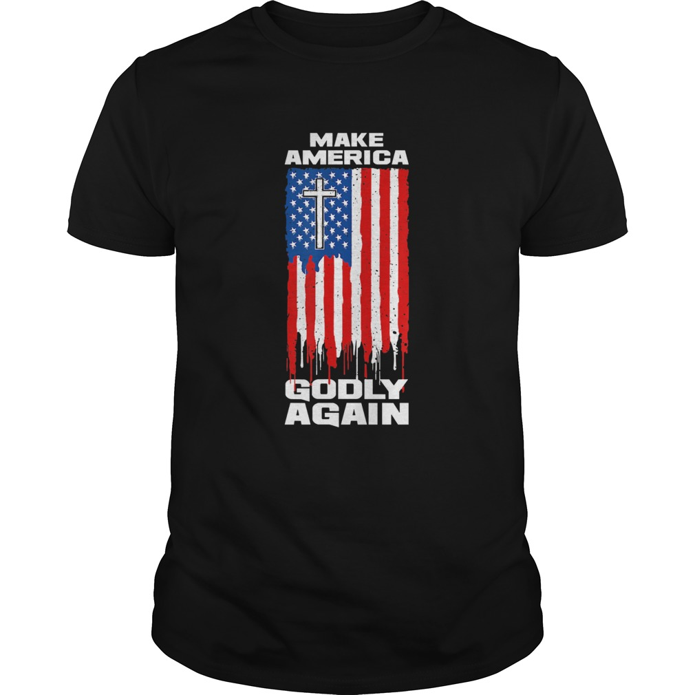 Make America Godly Again I USA Jesus Pro Trump shirt