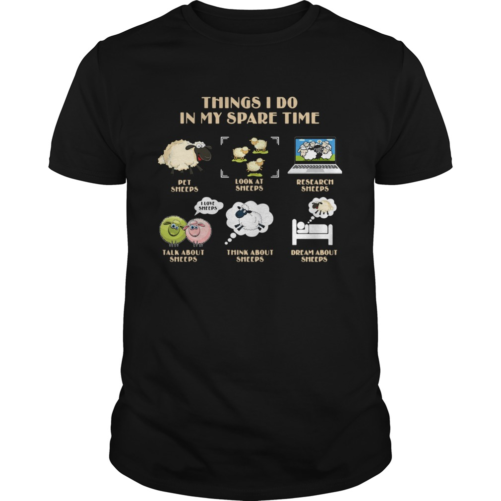 Things I Do In My Spare Time Pet Sheeps Look At Sheeps Research Sheeps shirt